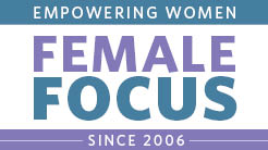 Female Focus - Empowering women since 2006